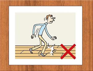 床板の変形・収縮により、床に凸凹ができると、つまずきやすくなり危険です。